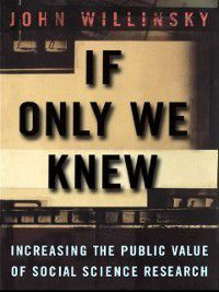 If Only We Knew, John Willinsky