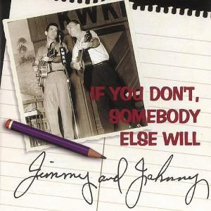 If You Don'T,Somebody Else Will, Jimmy & Johnny
