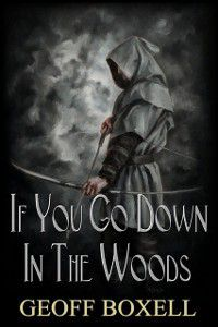 If You Go Down In The Woods, Geoff Boxell