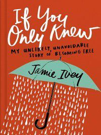 If You Only Knew, Jamie Ivey