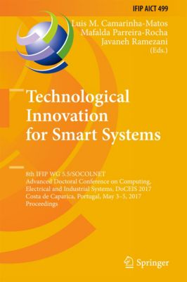 IFIP Advances in Information and Communication Technology: Technological Innovation for Smart Systems