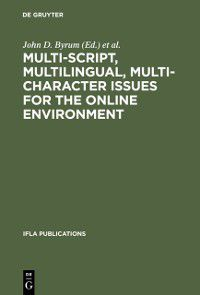 IFLA Publications: Multi-script, Multilingual, Multi-character Issues for the Online Environment