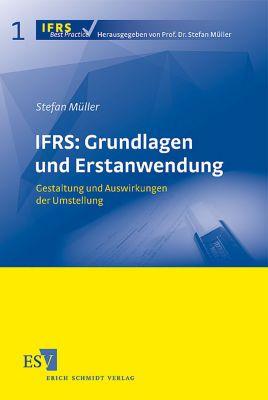 IFRS: Grundlagen und Erstanwendung, Stefan Müller