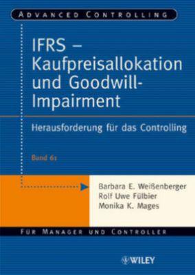 IFRS - Kaufpreisallokation und Goodwill-Impairment, Barbara E. Weißenberger, Rolf U. Fülbier, Monika K. Mages