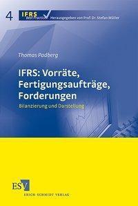 IFRS: Vorräte, Fertigungsaufträge, Forderungen, Thomas Padberg