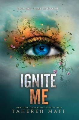 Ignite Me - Tahereh Mafi |