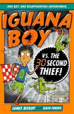 Iguana Boy vs. The 30 Second Thief, James Bishop