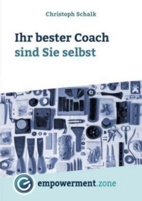 Ihr bester Coach sind Sie selbst - Christoph Schalk pdf epub