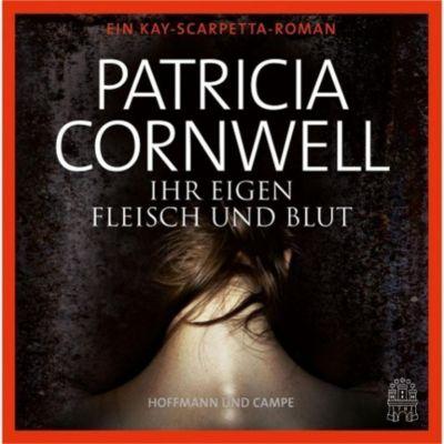 Ihr eigen Fleisch und Blut, 6 Audio-CDs, Patricia Cornwell