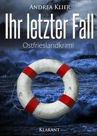 Ihr letzter Fall. Ostfrieslandkrimi, Andrea Klier