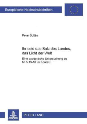 «Ihr seid das Salz des Landes, das Licht der Welt», Peter Soltés