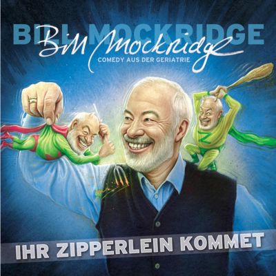 Ihr Zipperlein kommet, Bill Mockridge