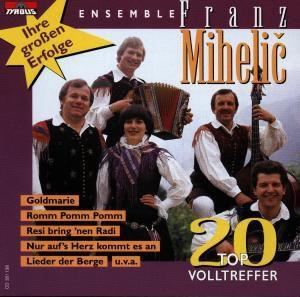 Ihre großen Erfolge (20 Top Volltreffer), Franz Ensemble Mihelic