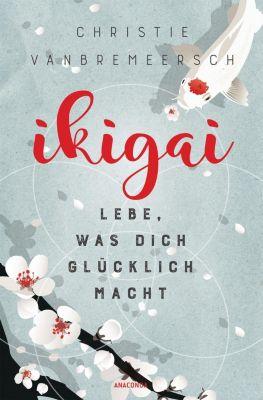 Ikigai - Christie Vanbremeersch |