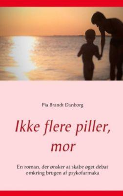 Ikke flere piller, mor, Pia Brandt Danborg