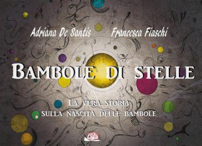 Il bocciolo: Bambole di stelle, Adriana De Santis, Francesca Fiaschi