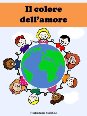 Il colore dell'amore, Freekidstories Publishing