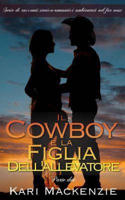 Il cowboy e la figlia dell'allevatore (Parte due), Kari Mackenzie