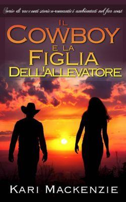 Il cowboy e la figlia dell'allevatore (Parte uno), Kari Mackenzie