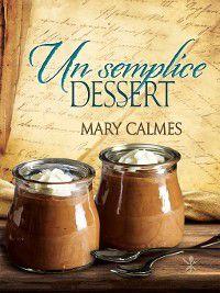 Il curioso ricettario di Nonna B: Un semplice dessert, Mary Calmes