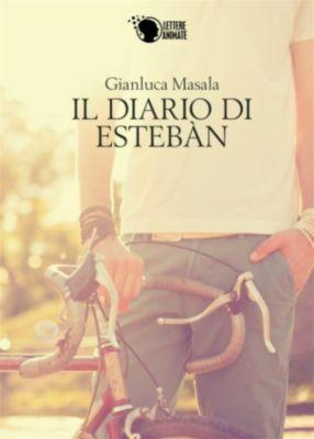 Il diario di Esteban, Gianluca Masala