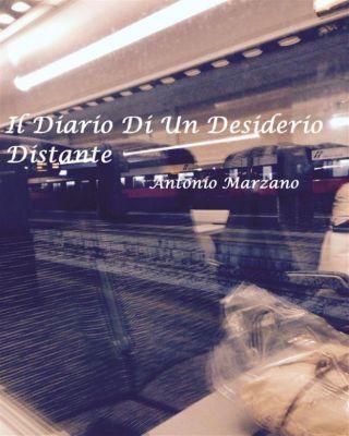 Il Diario Di Un Desiderio Distante, Antonio Marzano