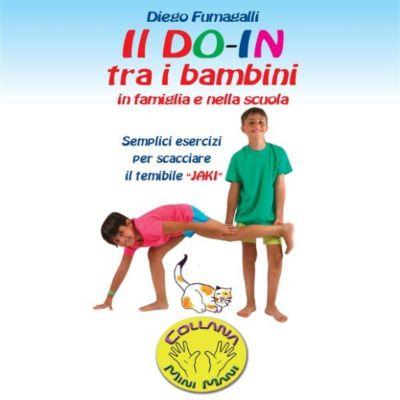 Il DO IN tra i bambini in Famiglia e nella Scuola, Diego Fumagalli