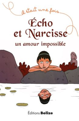 Il était une fois: Écho et Narcisse, un amour impossible, Frédérique Brasier