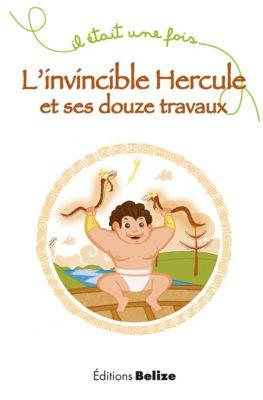 Il était une fois: L'invincible Hercule et ses douze travaux, Laurent Bègue