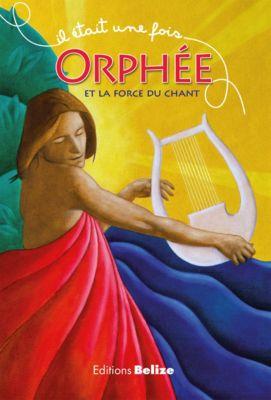 Il était une fois: Orphée et la force du chant, Laurent Bègue