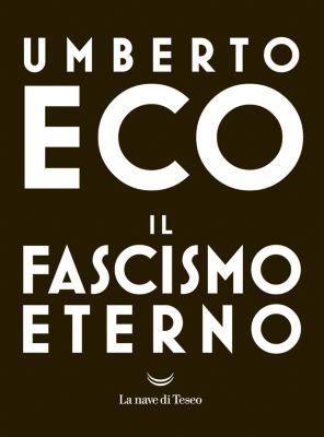 Il fascismo eterno, Umberto Eco