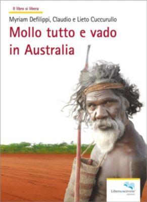 il libro si libera: Mollo tutto e vado in Australia, Claudio e Lieto Cuccurullo, Myriam Defilippi
