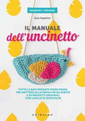 Il manuale dell'uncinetto, Gaia Segattini