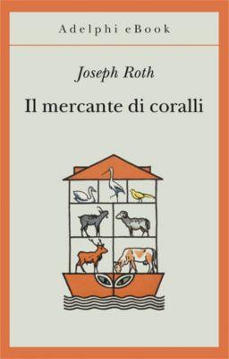 Il mercante di coralli, Joseph Roth