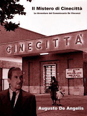 Il Mistero di Cinecittà, Augusto De Angelis