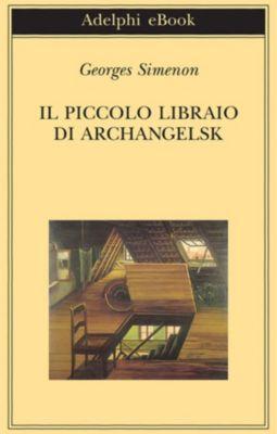Il piccolo libraio di Archangelsk, Georges Simenon