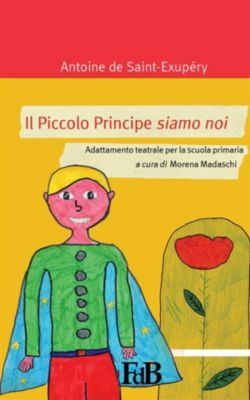 Il piccolo principe siamo noi, Morena Madaschi
