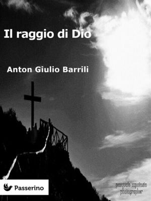 Il raggio di Dio, Anton Giulio Barrili