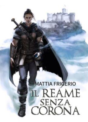 Il reame senza corona, Mattia Frigerio