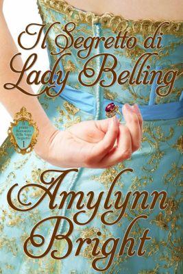 Il segreto di Lady Belling, Amylynn Bright