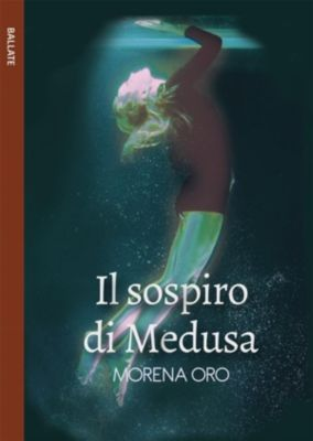 Il sospiro di Medusa, Morena Oro