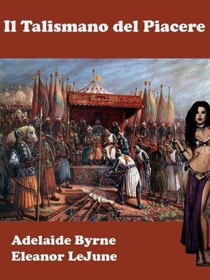 Il Talismano del Piacere, Adelaide Byrne e Eleanor LeJune
