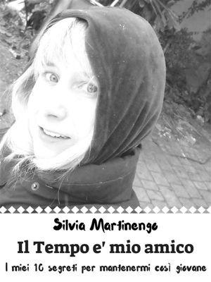 Il tempo è mio amico, Silvia Martinengo
