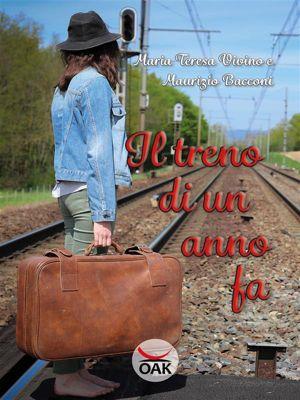 Il treno di un anno fa, Maria Teresa vivino e Maurizio Bacconi