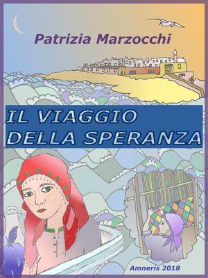 Il viaggio della speranza, Patrizia Marzocchi