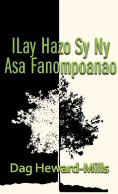 Ilay Hazo Sy Ny Asa Fanompoanao, Dag Heward-Mills