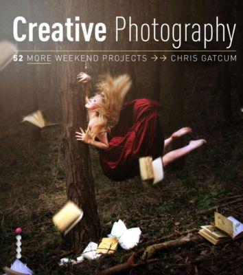 Ilex Press: Creative Photography, Chris Gatcum
