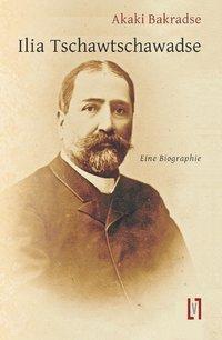 Ilia Tschawtschawadse - Akaki Bakradse |