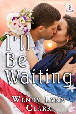 I'll Be Waiting, Wendy Lynn Clark
