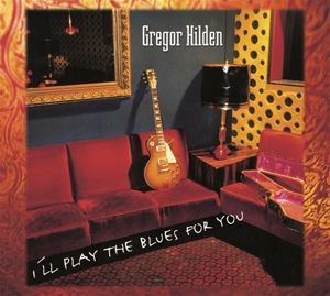 I'll Play The Blues For You, Gregor Hilden
